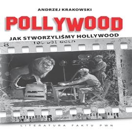 pollywood-jak-stworzylismy-hollywood-duze